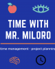 Time with Mr. Miloro - time management - project planning