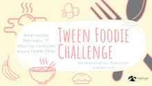 Tween Foodie Challenge Wednesday february 17 curbside pickup no registration grades 4-8