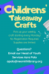 childrens' takeaway crafts pick up your weekly craft starting Mondays no registration required supplies are limited