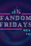 Fandom Fridays - Nesmith Teens