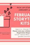 February Storytime Kits, Pick up starts January 25, registration required, you must list the ages of your children in the form